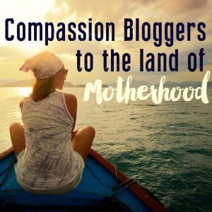 compassion-bloggers-motherhood